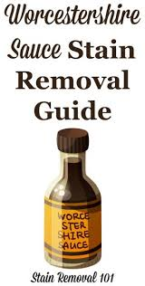 How To Remove Sauce Stains Sauce Upholstery And Worcestershire Sauce Stain Removal Guide Worcestershire Sauce And