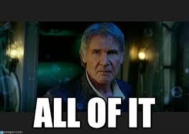 Solo Meme - all of it han solo all of it meme on memegen
