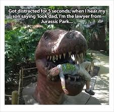 Funny Dinosaur Meme - 10 fresh kids memes 7 the lawyer from jurassic park