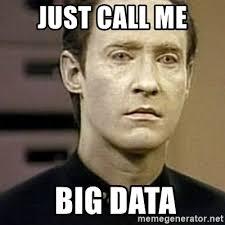 Meme Generator Star Trek - just call me big data star trek data meme generator