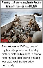 D Day Meme - a landing craft approaching omaha beach in normandy france on june