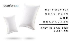 best bed pillows for neck pain comfortac archives best pillow for sleeping