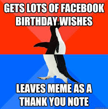 Thank You Birthday Meme - gets lots of facebook birthday wishes leaves meme as a thank you