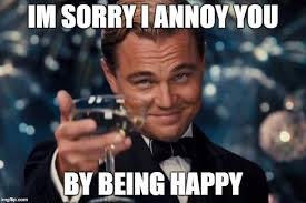 Memes About Being Sorry - leonardo dicaprio cheers meme imgflip