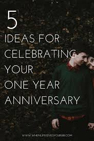 ideas for one year anniversary 5 ideas for celebrating your one year anniversary when