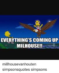 Millhouse Meme - 25 best memes about everythings coming up milhouse