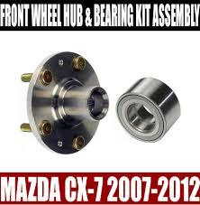 mazdac mazda cx 7 front wheel hub and bearing kit assembly 2007 2012 ebay