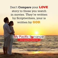don u0027t compare your love story to those you watch in movies they