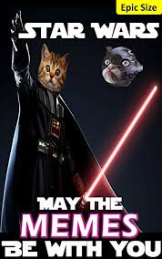Parody Meme - star wars may the memes be with you unofficial parody epic