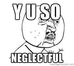 Yu So Meme Generator - neglectful memes image memes at relatably com