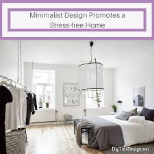 minimalist designs provoke a stress free home dig this design
