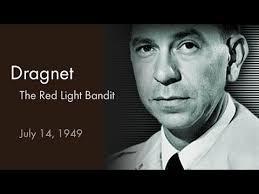 Red Light Bandit Dragnet Otr Jul 14 1949 The Red Light Bandit Old Time