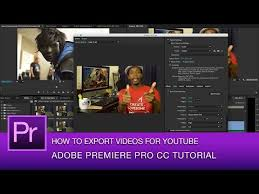 tutorial adobe premiere pro cc 2014 premiere pro cc tutorial best video export settings for youtube