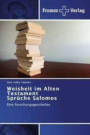 sprüche salomos weisheit im alten testament sprüche salomos 978 3 8416 0299 2
