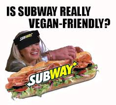 is subway really vegan friendly