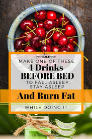 fat burning drinks before bed to fall asleep stay asleep and burn fat
