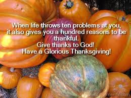give thanks to god a glorious thanksgiving desicomments