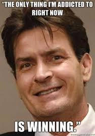 Charlie Sheen Winning Meme - the only thing i m addicted to right now is pinning bwaha