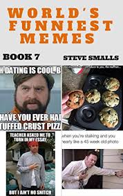 Worlds Funniest Meme - memes and funnies the world s funniest memes book 7 memes
