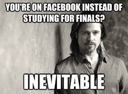 Studying For Finals Meme - you are on facebook instead of studying for finals az meme funny