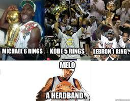 Lebron Headband Meme - michael 6 rings melo kobe 5 rings lebron 1 ring a headband
