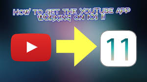 how to fix the youtube app on ios 11 youtube