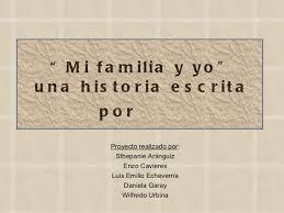 mis libros historias de la historia mi familia y yo una historia escrita por