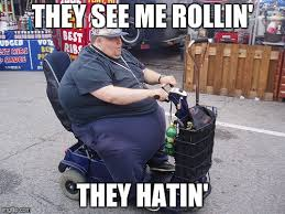 They See Me Rollin Meme - fat guy on a scooter imgflip