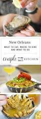 New Orleans Kitchen by The Best New Orleans Food And Adventures U2014 Couple In The Kitchen