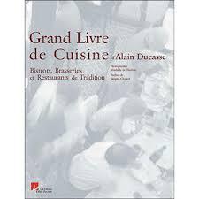 grand livre de cuisine d alain ducasse grand livre de cuisine d alain ducasse bistrots brasseries et