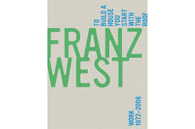 david zwirner books franz west to build a house you start with