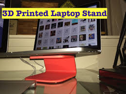 3d printed laptop stand with robo 3d printer youtube