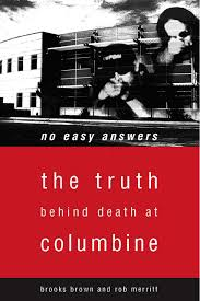 real crime scene photos columbine no easy answers brooks brown 9781590560310 books amazon ca