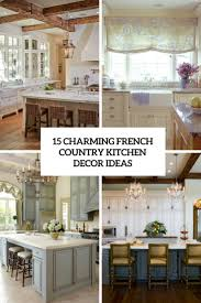 15 charming french country kitchen décor ideas shelterness
