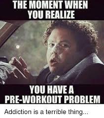 Pre Workout Meme - 17 catchy pre workout memes make you smile greetyhunt