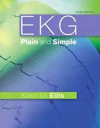 3rd edition karen ellis rn ekg plain and simple prentice hall