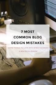 Design Mistakes 7 Most Common Blog Design Mistakes Blogger Templates Wordpress