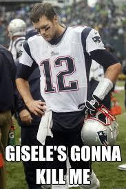 Sad Brady Meme - gisele s gonna kill me sad brady quickmeme