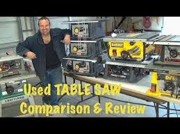 Best Contractor Table Saw by 6 Well Used Table Saws Comparison U0026 Review The Good Bad U0026 Ugly