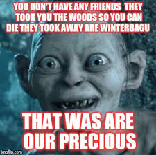 Meme Pictures With Captions - gollum my meme pinterest meme captions and memes
