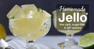 homemade jello recipe low carb option whole new mom
