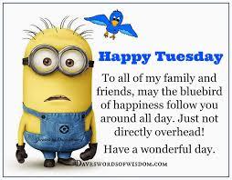 Happy Tuesday Meme - daveswordsofwisdom com have a happy tuesday