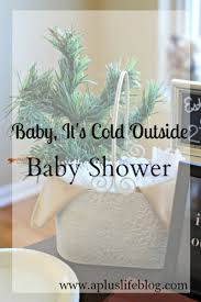baby it s cold outside baby shower baby it s cold outside baby shower a