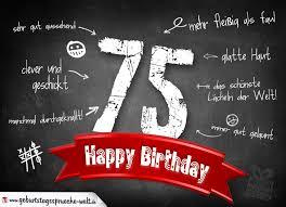 sprüche zum 75 geburtstag komplimente geburtstagskarte zum 75 geburtstag happy birthday