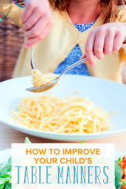 table manners how to improve children s table manners tips that work