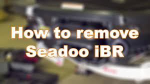 how to remove the ibr on a sea doo on a rxpx 260 youtube