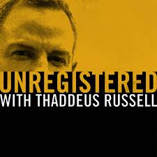 episode 1 michael malice unregistered with thaddeus russell
