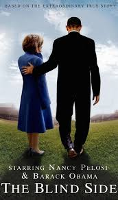 The Blind Aide The Blind Side Starring Nancy Pelosi And Barack Obama Huffpost