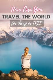 how to travel the world cheap images How can you travel the world for cheap or free dreaming and jpg