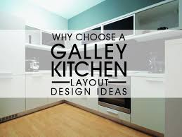 why choose a galley kitchen layout design ideas luxus india